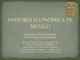 HISTORIA ECON MICA DE M XICO