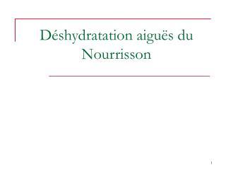 D shydratation aigu s du Nourrisson