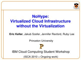 NoHype:  Virtualized Cloud Infrastructure without the Virtualization