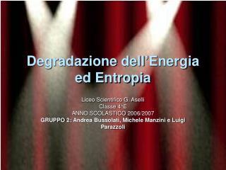 Degradazione dell Energia ed Entropia