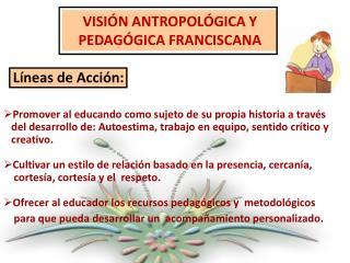 VISI N ANTROPOL GICA Y PEDAG GICA FRANCISCANA