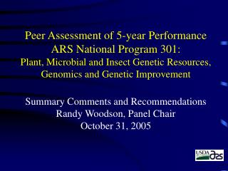 Peer Assessment of 5-year Performance ARS National Program 301: Plant, Microbial and Insect Genetic Resources, Genomics