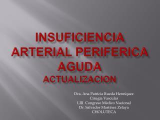 Insuficiencia arterial periferica aguda actualizacion