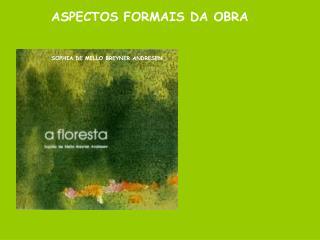 ASPECTOS FORMAIS DA OBRA