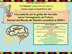 La patente per la guida del Cervello  verso l immaginario del Futuro:  Scenari del Mondo dei Bambini proiettati al 2020