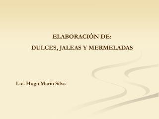 ELABORACI N DE: DULCES, JALEAS Y MERMELADAS
