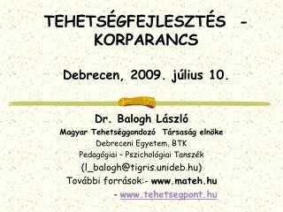 TEHETS GFEJLESZT S  -   KORPARANCS  Debrecen, 2009. j lius 10.