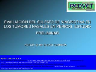 EVALUACION DEL SULFATO DE VINCRISTINA EN LOS TUMORES NASALES EN PERROS. ESTUDIO PRELIMINAR