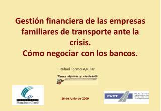 Gesti n financiera de las empresas familiares de transporte ante la crisis. C mo negociar con los bancos.