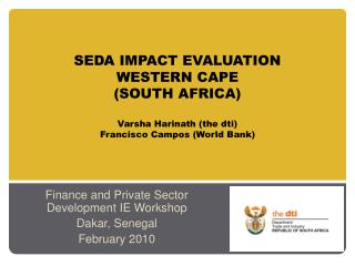 SEDA IMPACT EVALUATION WESTERN CAPE SOUTH AFRICA  Varsha Harinath the dti Francisco Campos World Bank