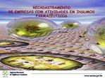 RECADASTRAMENTO DE EMPRESAS COM ATIVIDADES EM INSUMOS FARMAC UTICOS