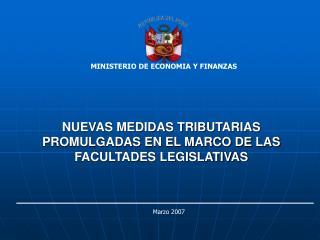 NUEVAS MEDIDAS TRIBUTARIAS PROMULGADAS EN EL MARCO DE LAS FACULTADES LEGISLATIVAS