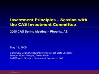 Investment Principles   Session with the CAS Investment Committee