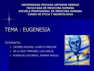 UNIVERSIDAD PRIVADA ANTENOR ORREGO FACULTADA DE MEDICINA HUMANA ESCUELA PROFESIONAL DE MEDICINA HUMANA CURSO DE ETICA Y