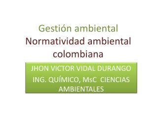 Gesti n ambiental Normatividad ambiental colombiana