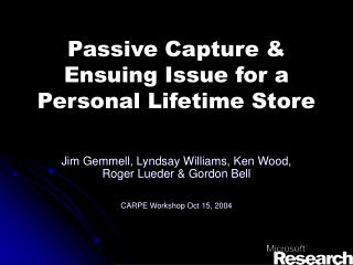 Passive Capture  Ensuing Issue for a Personal Lifetime Store