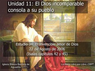 Unidad 11: El Dios incomparable consola a su pueblo