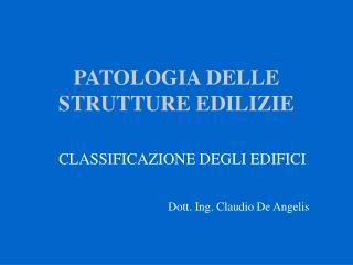 PATOLOGIA DELLE STRUTTURE EDILIZIE