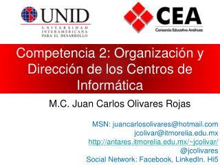 Competencia 2: Organizaci n y Direcci n de los Centros de Inform tica