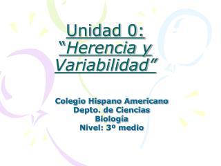 Unidad 0:  Herencia y Variabilidad