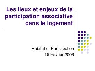 Les lieux et enjeux de la participation associative dans le logement