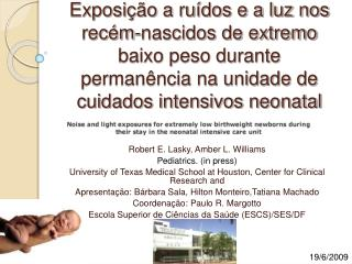 Exposi  o a ru dos e a luz nos rec m-nascidos de extremo baixo peso durante perman ncia na unidade de cuidados intensivo