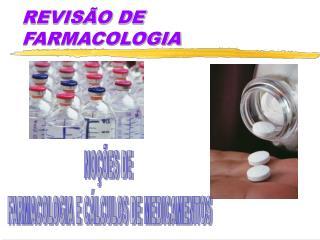 REVIS O DE FARMACOLOGIA