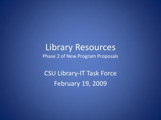 Library Resources Phase 2 of New Program Proposals