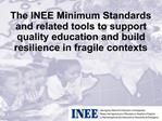 The INEE Minimum Standards and related tools to support quality education and build resilience in fragile contexts