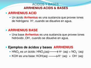 ACIDOS Y BASES  ARRHENIUS ACIDS  BASES