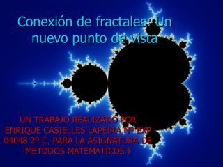 Conexi n de fractales: Un nuevo punto de vista