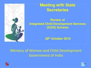 Meeting with State Secretaries   Review of  Integrated Child Development Services ICDS Scheme    28th October 2010