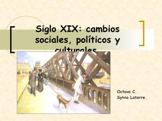 Siglo XIX: cambios sociales, pol ticos y culturales.