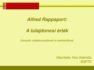 Alfred Rappaport:   A tulajdonosi  rt k   tmutat  v llalatvezetoknek  s befektetoknek