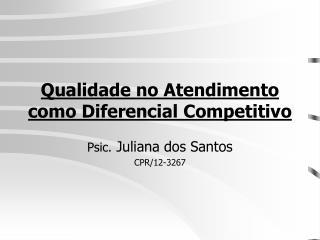 Qualidade no Atendimento como Diferencial Competitivo