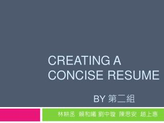Creating a Concise Resume                                                by