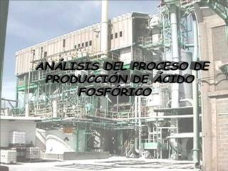 AN LISIS DEL PROCESO DE PRODUCCI N DE  CIDO FOSF RICO