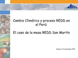 Cambio Clim tico y proceso REDD en el Per :   El caso de la mesa REDD San Mart n