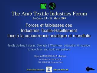 The Arab Textile Industries Forum Le Caire  15   16  Mars 2009