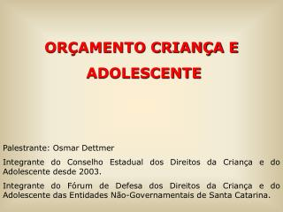 OR AMENTO CRIAN A E  ADOLESCENTE