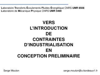 VERS  L INTRODUCTION  DE  CONTRAINTES D INDUSTRIALISATION  EN  CONCEPTION PRELIMINAIRE