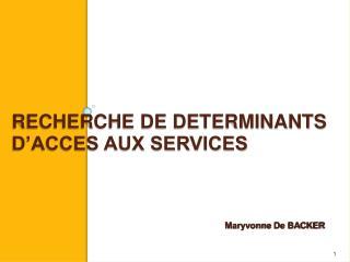RECHERCHE DE DETERMINANTS D ACCES AUX SERVICES