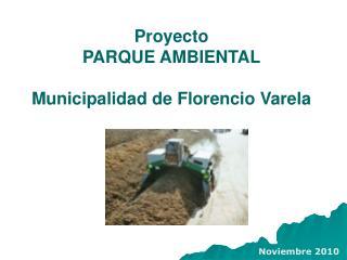 Proyecto PARQUE AMBIENTAL  Municipalidad de Florencio Varela