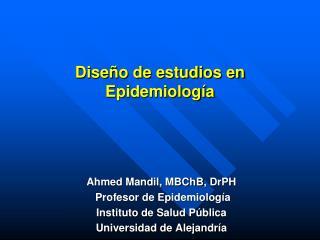 Dise o de estudios en Epidemiolog a