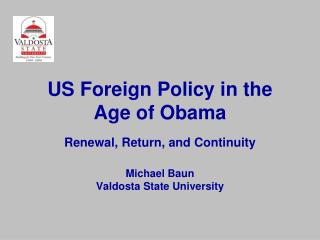 US Foreign Policy in the Age of Obama