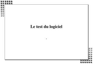 Le test du logiciel