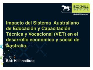 Impacto del Sistema  Australiano de Educaci n y Capacitaci n T cnica y Vocacional VET en el desarrollo econ mico y socia