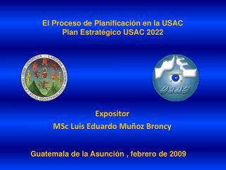 El Proceso de Planificaci n en la USAC Plan Estrat gico USAC 2022