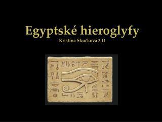 Egyptsk  hieroglyfy Krist na Skuckov  3.D