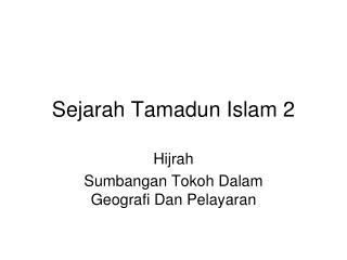 Sejarah Tamadun Islam 2